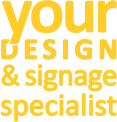 Your design & signage specialist
